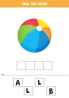 Jogo de ortografia para crianças. bola de brinquedo colorido.