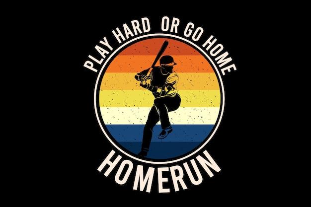 Jogue duro ou vá para casa, design de silhueta home run