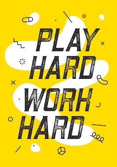 Jogue o trabalho duro. banner com texto joga muito trabalho duro para emoção, inspiração e motivação. projeto geométrico de memphis para negócios. cartaz em estilo moderno de fundo.