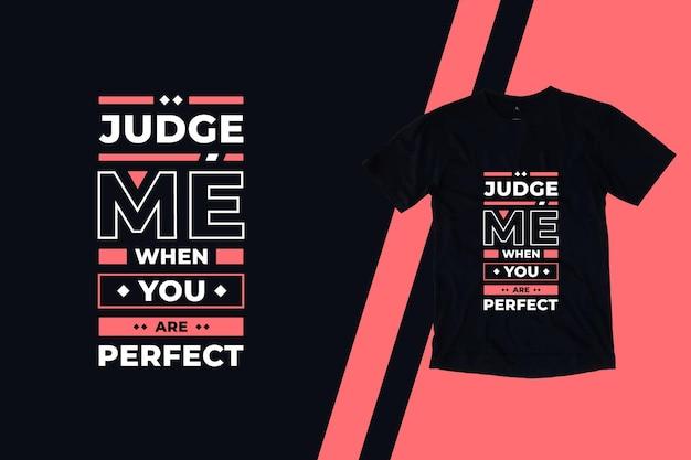 Julgue-me quando você for perfeito com citações modernas de design de camiseta