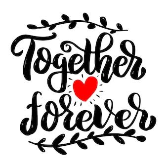 Juntos para sempre. frase de letras em fundo branco. elemento para cartaz, cartão. ilustração