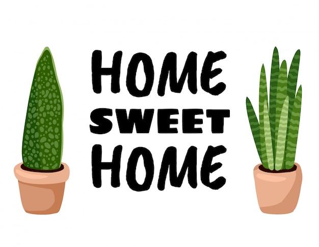 Lar doce lar banner. cartão postal de plantas suculentas em vaso de hygge.