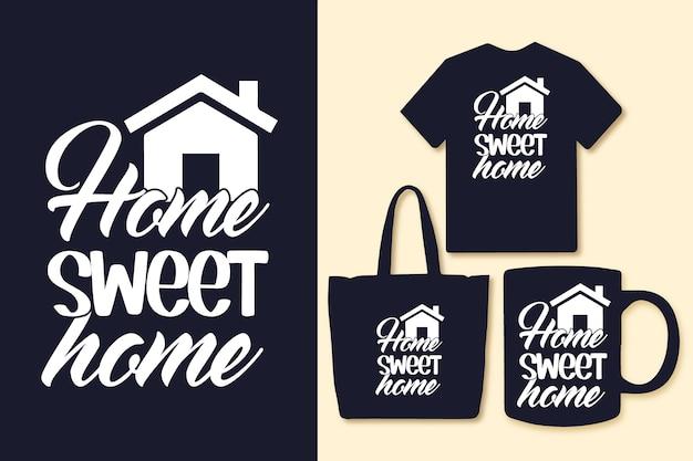 Lar doce lar tipografia cita camisetas e mercadorias