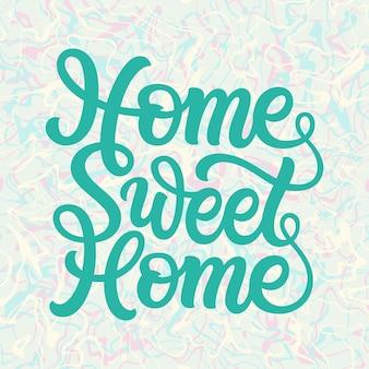 Lar doce lar. tipografia de vetor, letras