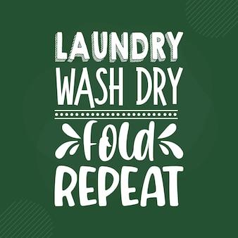 Lavar a roupa a seco, dobrar a repetir a rotulação premium vector design