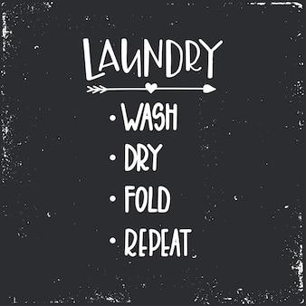 Lavar roupa lavar a seco, dobrar repetir tipografia desenhada à mão