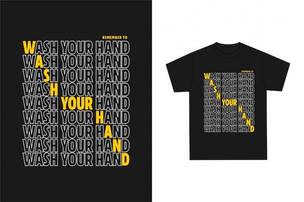 Lave a mão - tipografia gráfica de t-shirt