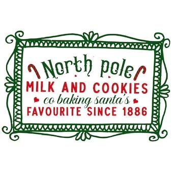 Leite e biscoitos do pólo norte que assam os favoritos de papai noel desde 1886 com letras premium vector design