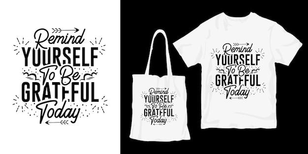Lembre-se de agradecer hoje. design de merchandising de cartaz de citações de tipografia