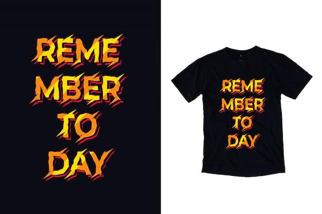 Lembre-se de hoje tipografia para design de camiseta