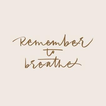 Lembre-se de respirar frase caligráfica em rosa pálido