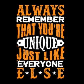 Lembre-se sempre de que você é único