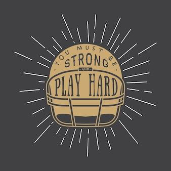 Leme de futebol americano ou rugby vintage com slogan de motivação. design gráfico. ilustração vetorial