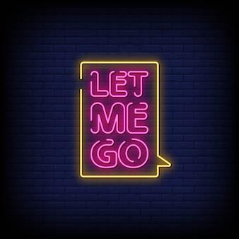 Let me go neon signs estilo texto