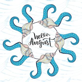 Letra da mão do vetor no fundo do verão. escrita moderna. olá agosto