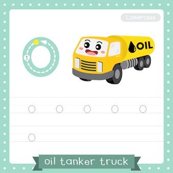 Letra o minúscula planilha prática de rastreamento. caminhão-tanque de óleo