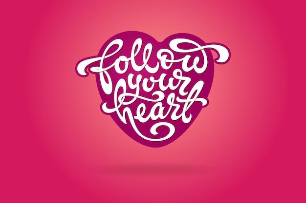 Letras brancas siga seu coração na forma de um coração no fundo rosa.