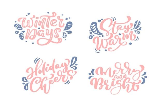 Letras caligráficas: dias de inverno. fique quente. elogios do feriado feliz e brilhante
