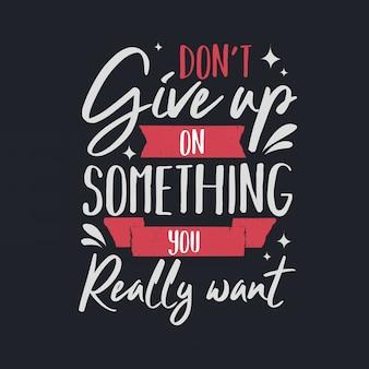 Letras citações de tipografia inspiradora não desista