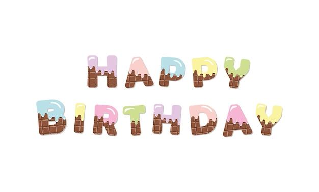 Letras coloridas chocolate do derretimento do feliz aniversario.