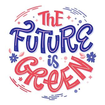 Letras de eco linda, o futuro é verde.