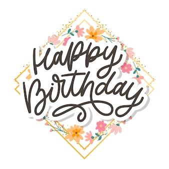 Letras de feliz aniversário, caligrafia, slogan, flores, vetorial, ilustração, texto