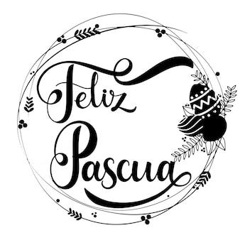 Letras de feliz pascua. letras de páscoa feliz em espanhol. frases de páscoa de escritos à mão. boas festas