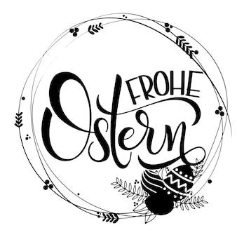 Letras de frohe ostern. letras de páscoa feliz em alemão. frases de páscoa de escritos à mão. boas festas