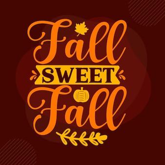 Letras de mão de outono doce outono premium vector design