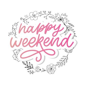 Letras de mão feliz fim de semana.