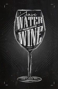 Letras de taça de vinho em cartaz salvar água beber vinho desenho em estilo vintage com giz no quadro-negro