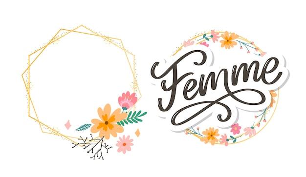 Letras de texto femme decorativo, caligrafia e decoração de flores