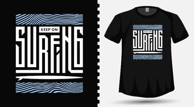 Letras de tipografia keep on surfing em camiseta