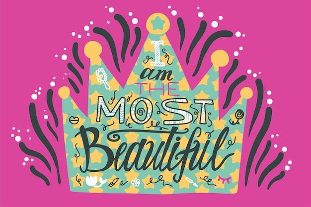 Letras de vetor de citação de poder feminino. eu sou a mais bela caligrafia. ilustração desenhada à mão da coroa