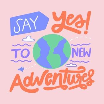 Letras de viagens dizem sim a novas aventuras