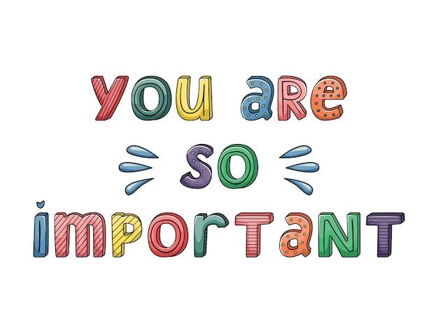 Letras desenhadas à mão com listras e pontos. você é tão importante