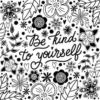 Letras em preto e branco, seja gentil com você mesmo