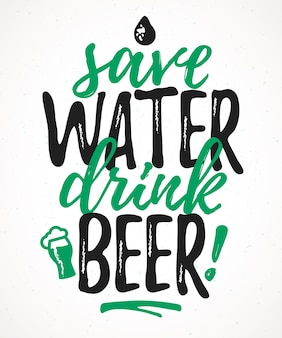 Letras engraçadas save water drink beer