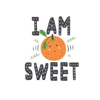 Letras eu sou doce no estilo escandinavo. inscrição de letras de vetor com laranja. estampa de frutas para camiseta