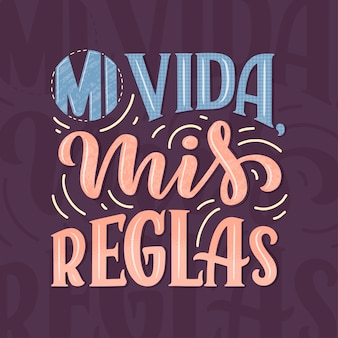 Letras modernas espanhol - mi vida mis reglas (minha vida, minhas regras)