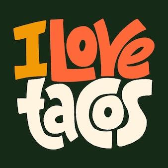 Lettering citação i love tacos frase para expressar amor aos tacos