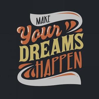 Lettering citações de tipografia inspiradora fazer seus sonhos acontecer