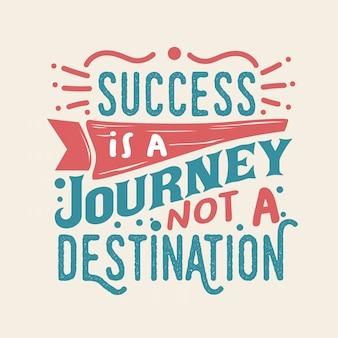 Lettering citações de tipografia inspiradora sobre sucesso e viagem