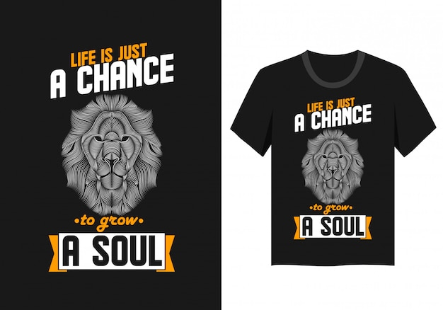 Lettering design para t-shirt: a vida é apenas uma chance de crescer uma alma