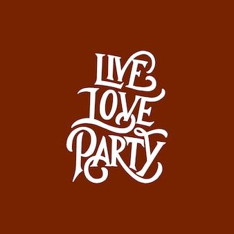 Lettering & typography cita motivação para a vida e a felicidade, live love party