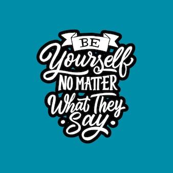 Lettering & typography cita motivação para a vida e a felicidade, seja você mesmo, não importa o que