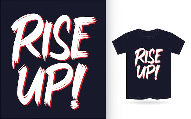 Levante-se a mão lettering slogan para camiseta