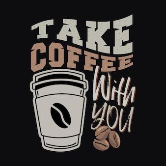 Leve café com você. dizer e citar o café