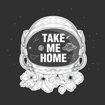 Leve-me para casa tipografia no capacete do astronauta e ilustração desenhada à mão com flores