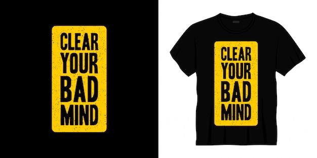 Limpar seu design de t-shirt de tipografia de mente ruim